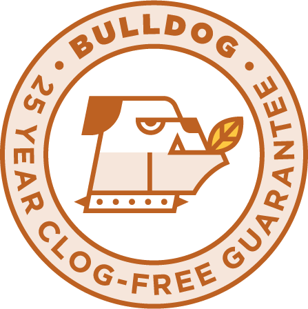 Bulldog Clog-Free Guarantee